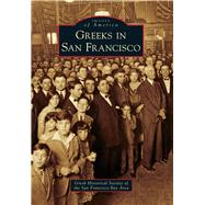 Greeks in San Francisco by Greek Historical Society of the San Francisco Bay, 9781467116886