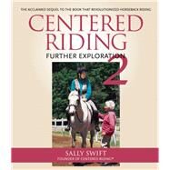 Centered Riding 2 Further Exploration by Swift, Sally, 9781570766886