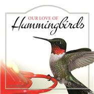 Our Love of Hummingbirds by Tekiela, Stan, 9781591936886
