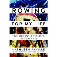 Rowing for My Life by Saville, Kathleen, 9781628726886
