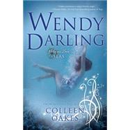 Wendy Darling by Oakes, Colleen, 9781940716886