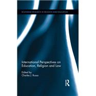 International Perspectives on Education, Religion and Law by Russo,Charles;Russo,Charles, 9781138286887