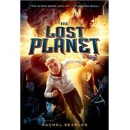 The Lost Planet by Searles, Rachel, 9781250056887