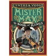 Mister Max: The Book of Kings by VOIGT, CYNTHIABRUNO, IACOPO, 9780307976888