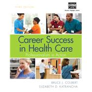 Career Success in Health Care: Professionalism in Action by Colbert, Bruce J., 9781285866888