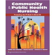 Community & Public Health Nursing: Promoting the Public's Health by Allender, Judith; Rector, Cherie; Warner, Kristine, 9781609136888