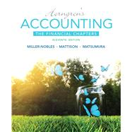 Horngren's Accounting, The Financial Chapters by Miller-Nobles, Tracie L.; Mattison, Brenda L.; Matsumura, Ella Mae, 9780133866889
