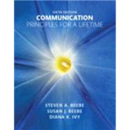 Communication Principles for a Lifetime Plus NEW MyCommunicationLab for Communication -- Access Card Package by Beebe, Steven A.; Beebe, Susan J.; Ivy, Diana K., 9780134126890