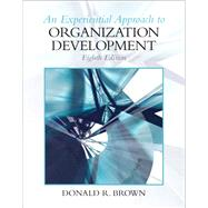 Experiential Approach to Organization Development by Brown, Donald R, 9780136106890