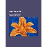 The Shriek by Somerville, Charles, 9780217766890