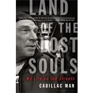 Land of the Lost Souls My Life on the Streets by Cadillac Man, 9781596916890