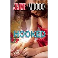 Hooked by Maddox, Jaime, 9781626396890