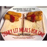 Dimly Lit Meals for One by Kennedy, Tom, 9781784186890