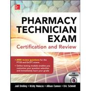 Pharmacy Technician Exam Certification and Review by Dreiling, Jodi; Malacos, Kristy; Cannon, Allison; Schmidt, Eric, 9780071826891