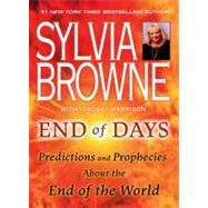 End of Days : Predictions and Prophecies about the End of the World by Browne, Sylvia (Author); Harrison, Lindsay (Author), 9780451226891