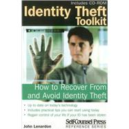 Identity Theft Toolkit : How to Recover from and Avoid Identity Theft by Lenardon, John, 9781551806891