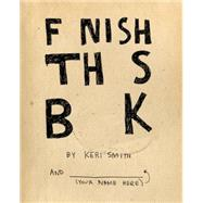 Finish This Book by Smith, Keri, 9780399536892