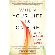 When Your Life Is on Fire: What Would You Save? by Kolbell, Erik, 9780664236892