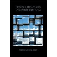 Spinoza, Right and Absolute Freedom by Connelly; Stephen, 9781138826892