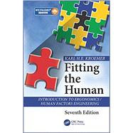 Fitting the Human: Introduction to Ergonomics / Human Factors Engineering, Seventh Edition by Kroemer, Karl H.E., 9781498746892