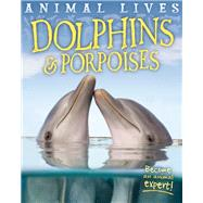 Dolphins and Porpoises by Morgan, Sally, 9781609926892