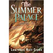 The Summer Palace Volume Three of the Annals of the Chosen by Watt-Evans, Lawrence, 9780765376893