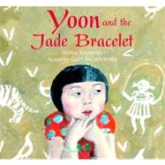 Yoon and the Jade Bracelet by Recorvits, Helen; Swiatkowska, Gabi, 9780374386894