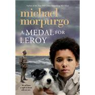 A Medal for Leroy by Morpurgo, Michael, 9781250056894