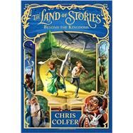 The Land of Stories: Beyond the Kingdoms by Colfer, Chris, 9780316406895