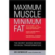 Maximum Muscle, Minimum Fat by HOFMEKLER, ORIGALLAGHER, MARTY, 9781556436895