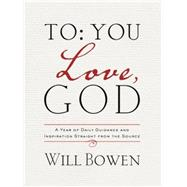 To You; Love, God by Bowen, Will, 9781601426895