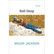 Roll Deep: Poems by Jackson, Major, 9780393246896
