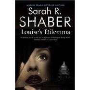 Louise's Dilemma by Shaber, Sarah R., 9780727896896
