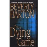 The Dying Game by Barton, Beverly, 9780821776896