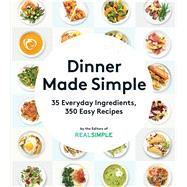 Dinner Made Simple by Real Simple, 9780848746896