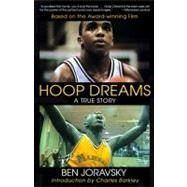 Hoop Dreams : The True Story of Hardship and Triumph by Joravsky, Ben, 9780060976897