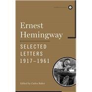 Ernest Hemingway Selected Letters 1917-1961 by Hemingway, Ernest; Baker, Carlos, 9780743246897
