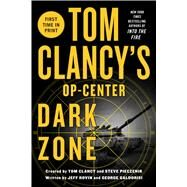 Tom Clancy's Op-Center: Dark Zone by Galdorisi, George; Rovin, Jeff, 9781250026897