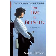 The Time In Between A Novel by Duenas, Maria, 9781451616897