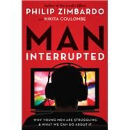 Man, Interrupted by Zimbardo, Philip; Coulombe, Nikita D., 9781573246897