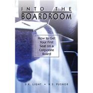Into the Boardroom by Light, D. K.; Pushor, K. S., 9781592986897