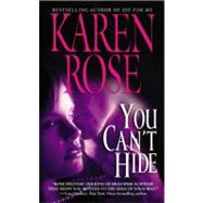 You Can't Hide by Rose, Karen, 9780446616898