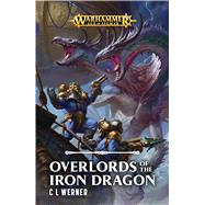 Overlords of the Iron Dragon by Werner, C. L., 9781784966898