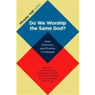 Do We Worship the Same God? : Jews, Christians, and Muslims in Dialogue by Volf, Miroslav, 9780802866899