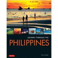 Journey Through the Philippines by Deere, Kiki, 9780804846899