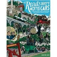 Roads Were Not Built for Cars by Reid, Carlton, 9781610916899