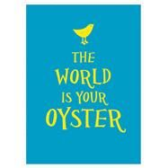 The World Is Your Oyster by Summersdale, 9781849536899