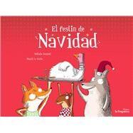 El festín de Navidad/ The Christmas feast by Dargent, Nathalie; Le Huche, Magali, 9788416226900