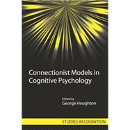Connectionist Models in Cognitive Psychology by Houghton,George, 9780415646901