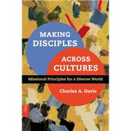 Making Disciples Across Cultures by Davis, Charles A., 9780830836901